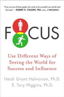 Focus : Use Different Ways of Seeing the World for Success and Influence, Paperback / softback Book