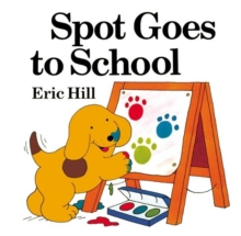 Spot Goes to School, Paperback Book