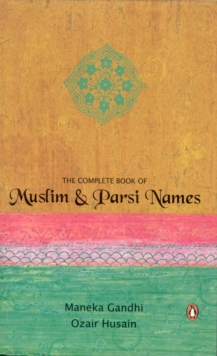 The Complete Book of Muslim and Parsi Names, Paperback Book