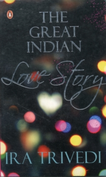 The Great Indian Love Story, Paperback / softback Book