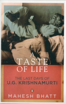 A Taste Of Life : The Last Days Of U.G. Krishnamurti, Book Book
