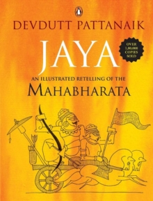 Jaya : An Illustrated Retelling of the Mahabharata, Paperback Book