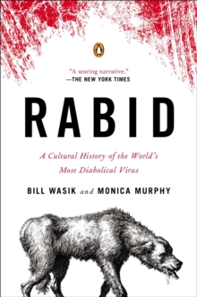 Rabid : A Cultural History of the World's Most Diabolical Virus, Paperback Book