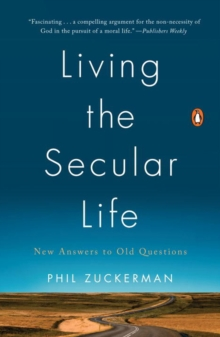 Living The Secular Life : New Answers to Old Questions, Paperback Book