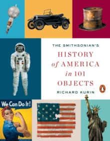 The Smithsonian's History Of America In 101 Objects, Paperback Book