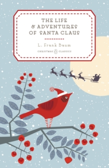 The Life and Adventures of Santa Claus, Hardback Book