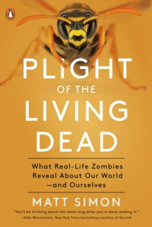 Plight Of The Living Dead : What Real-Life Zombies Reveal About Our World - and Ourselves, Paperback / softback Book