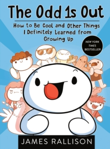 The Odd 1s Out : How to Be Cool and Other Things I Definitely Learned from Growing Up, Paperback / softback Book