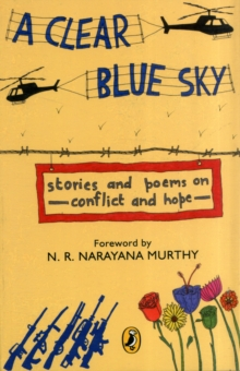 A Clear Blue Sky : Stories and Poems on Conflict and Hope, Paperback / softback Book
