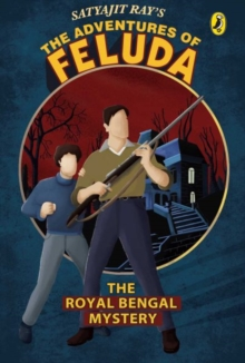The Royal Bengal Mystery : The Adventures Of Feluda, Paperback / softback Book