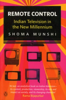 Remote Control : Indian Television in the New Millennium, Paperback Book