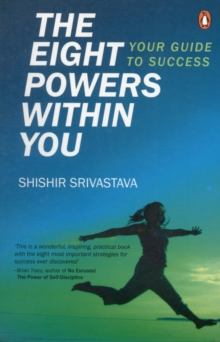 The Eight Powers within You : Your Guide to Success, Paperback Book