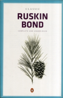 Classic Ruskin Bond : Complete And Unabridged, Book Book