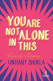 You Are Not Alone in This : Friends Forever, Paperback / softback Book