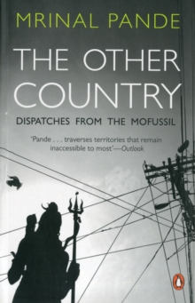 The Other Country : Dispatches From The Mofussil, Paperback / softback Book