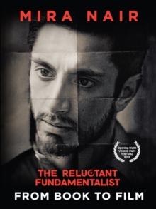 The Reluctant Fundamentalist : From Book To Film, Paperback / softback Book