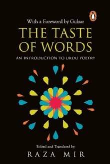 The Taste of Words : An Introduction to Urdu Poetry, Paperback / softback Book