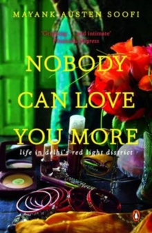 Nobody Can Love You More : Life In Delhi's Red Light District, Paperback / softback Book