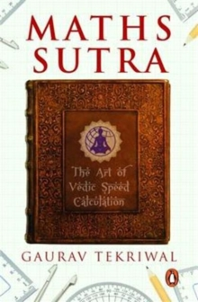 Maths Sutra : The Art of Vedic Speed Calculation, Paperback / softback Book
