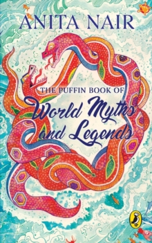 The Puffin Book of World Myths and Legends, Paperback Book