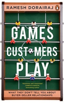 Games Customers Play : What they don't tell you about buyer-seller relationships, Paperback / softback Book