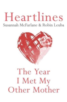 Heartlines : The Year I Met My Other Mother, Paperback / softback Book