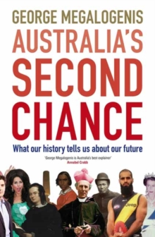 Australia's Second Chance: What our history tells us about our future, Paperback / softback Book