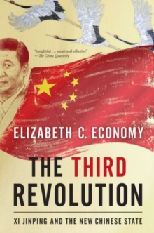 The Third Revolution : Xi Jinping and the New Chinese State, Paperback / softback Book