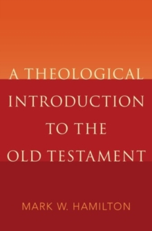 A Theological Introduction to the Old Testament, Hardback Book