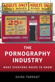 The Pornography Industry : What Everyone Needs to Know (R), Paperback Book