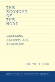 The Economy of the Word : Language, History, and Economics, Hardback Book