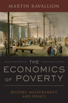 The Economics of Poverty : History, Measurement, and Policy, Paperback / softback Book