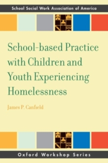 School-based Practice with Children and Youth Experiencing Homelessness, Paperback / softback Book