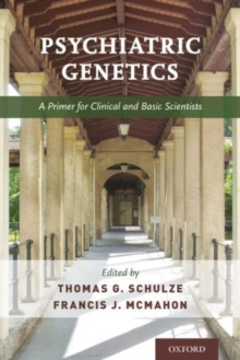 Psychiatric Genetics : A Primer for Clinical and Basic Scientists, Paperback / softback Book