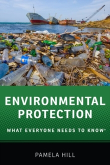 Environmental Protection : What Everyone Needs to Know (R), Paperback / softback Book