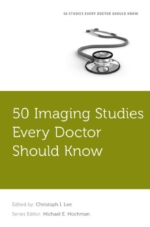 50 Imaging Studies Every Doctor Should Know, Paperback / softback Book