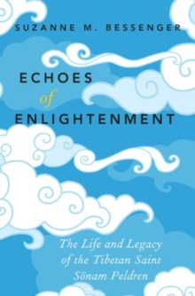 Echoes of Enlightenment : The Life and Legacy of Sonam Peldren, Hardback Book