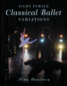 Eight Female Classical Ballet Variations, Paperback / softback Book