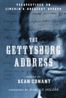 The Gettysburg Address : Perspectives on Lincoln's Greatest Speech, Paperback / softback Book