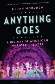 Anything Goes : A History of American Musical Theatre, Paperback / softback Book