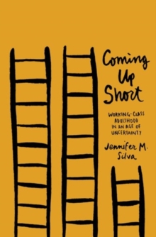 Coming Up Short : Working-Class Adulthood in an Age of Uncertainty, Paperback / softback Book