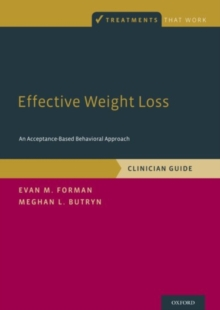 Effective Weight Loss : An Acceptance-Based Behavioral Approach, Clinician Guide, Paperback Book