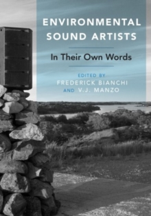 Environmental Sound Artists : In Their Own Words, Hardback Book