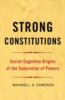 Strong Constitutions : Social-Cognitive Origins of the Separation of Powers, Paperback / softback Book