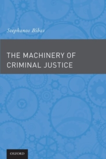 The Machinery of Criminal Justice, Paperback / softback Book
