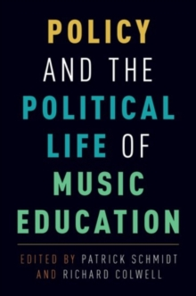Policy and the Political Life of Music Education, Hardback Book