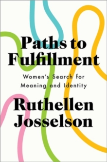 Paths to Fulfillment : Women's Search for Meaning and Identity, Hardback Book