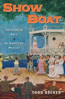 Show Boat : Performing Race in an American Musical, Paperback / softback Book