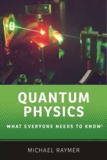 Quantum Physics : What Everyone Needs to Know (R), Hardback Book