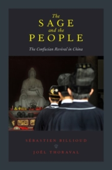 The Sage and the People : The Confucian Revival in China, Hardback Book